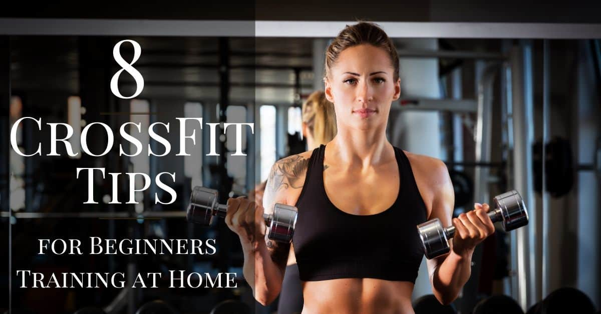 8 CrossFit Tips for Beginners Training at Home